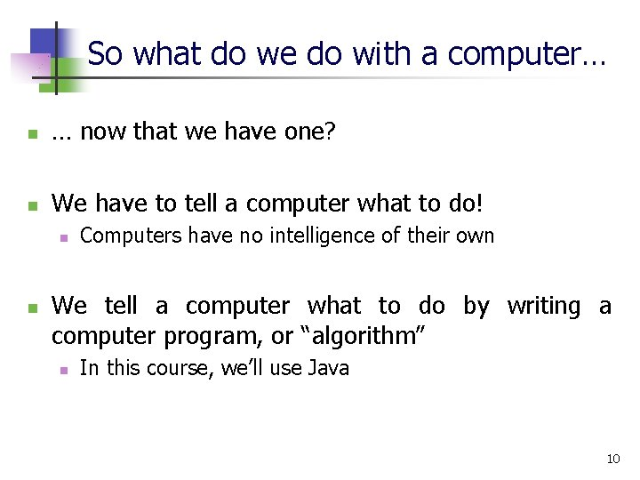 So what do we do with a computer… n … now that we have