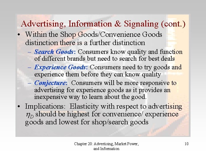 Advertising, Information & Signaling (cont. ) • Within the Shop Goods/Convenience Goods distinction there