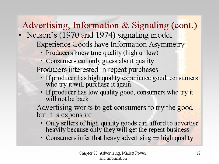 Advertising, Information & Signaling (cont. ) • Nelson's (1970 and 1974) signaling model –