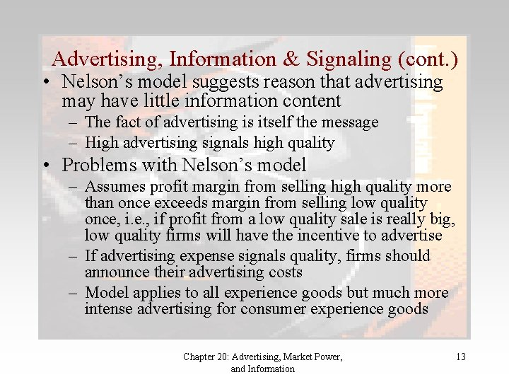 Advertising, Information & Signaling (cont. ) • Nelson's model suggests reason that advertising may