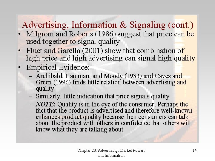 Advertising, Information & Signaling (cont. ) • Milgrom and Roberts (1986) suggest that price