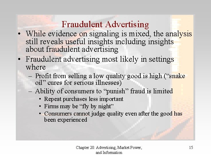 Fraudulent Advertising • While evidence on signaling is mixed, the analysis still reveals useful