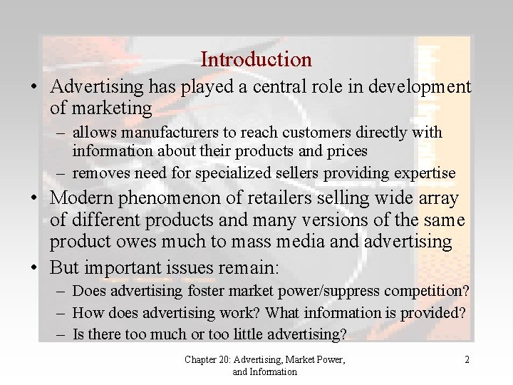 Introduction • Advertising has played a central role in development of marketing – allows