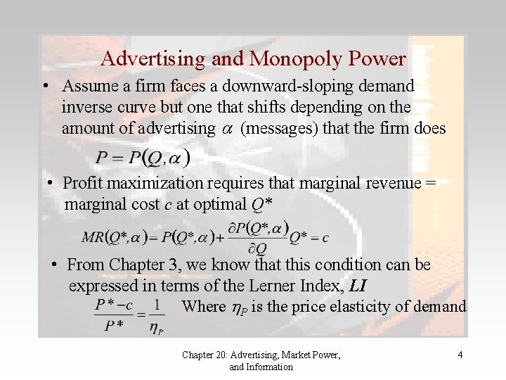 Advertising and Monopoly Power • Assume a firm faces a downward-sloping demand inverse curve