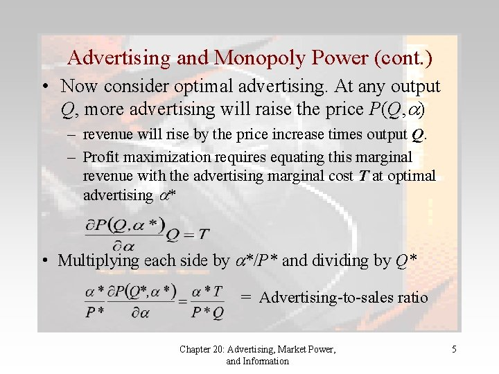 Advertising and Monopoly Power (cont. ) • Now consider optimal advertising. At any output