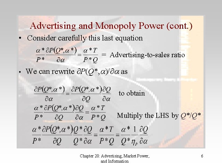 Advertising and Monopoly Power (cont. ) • Consider carefully this last equation = Advertising-to-sales