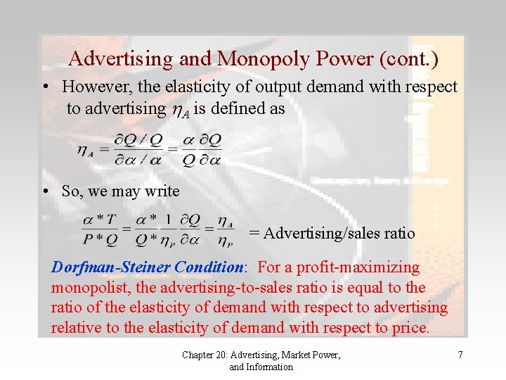 Advertising and Monopoly Power (cont. ) • However, the elasticity of output demand with