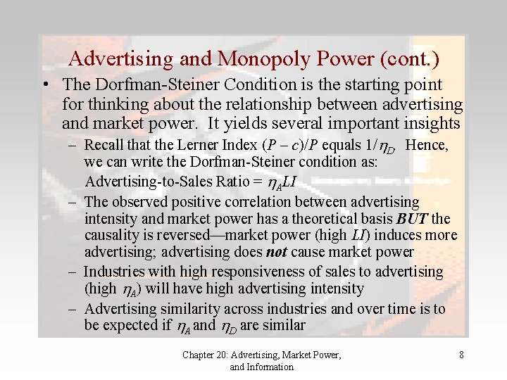 Advertising and Monopoly Power (cont. ) • The Dorfman-Steiner Condition is the starting point