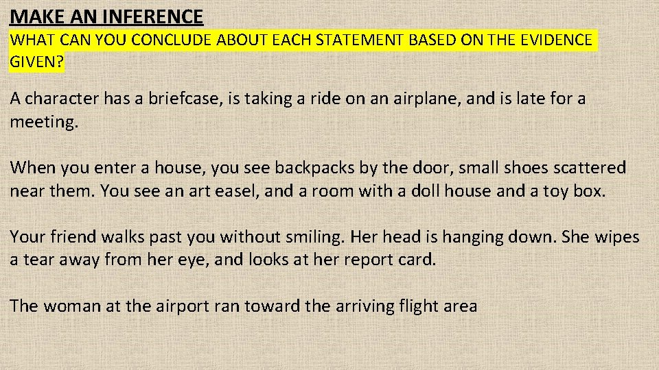 MAKE AN INFERENCE WHAT CAN YOU CONCLUDE ABOUT EACH STATEMENT BASED ON THE EVIDENCE