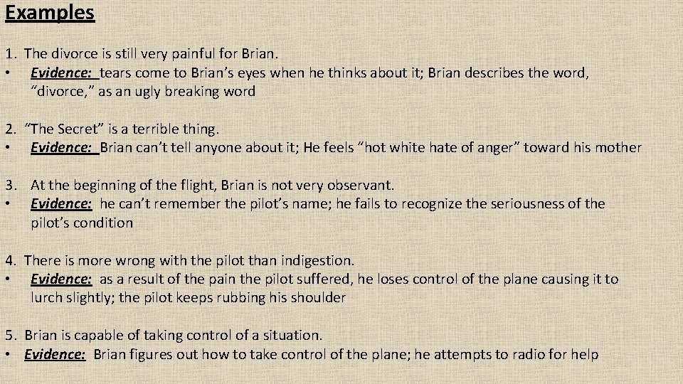Examples 1. The divorce is still very painful for Brian. • Evidence: tears come