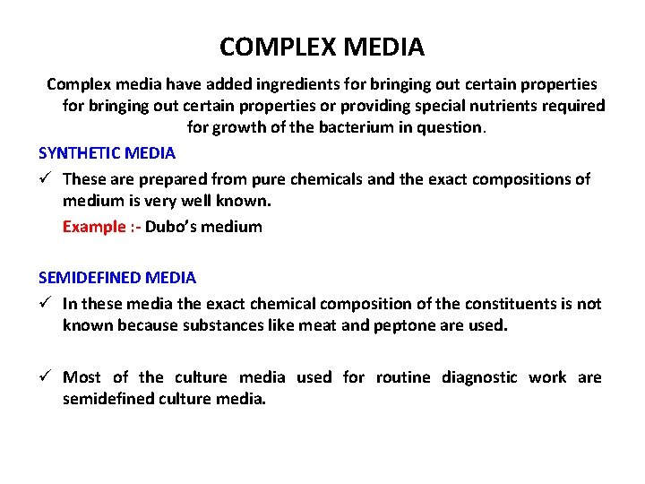 COMPLEX MEDIA Complex media have added ingredients for bringing out certain properties or providing