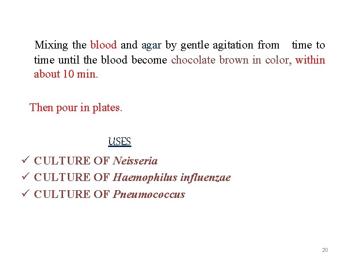 Mixing the blood and agar by gentle agitation from time to time until the