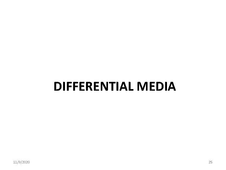 DIFFERENTIAL MEDIA 11/9/2020 25