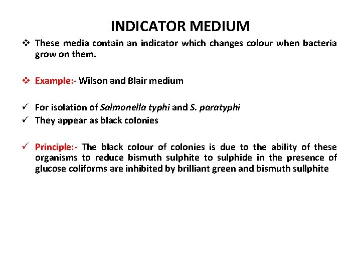 INDICATOR MEDIUM v These media contain an indicator which changes colour when bacteria grow