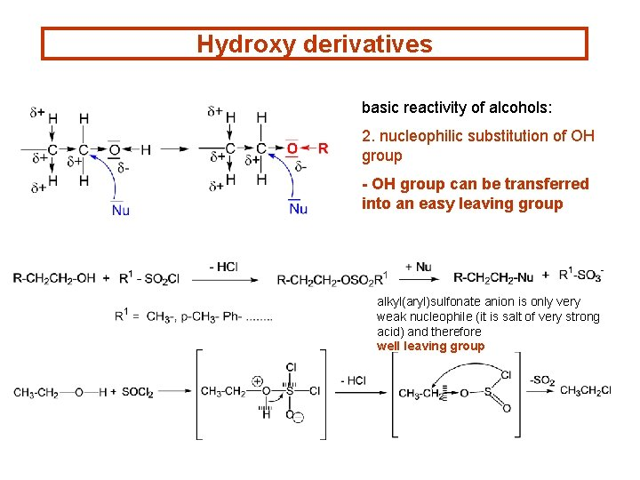 Hydroxy derivatives basic reactivity of alcohols: 2. nucleophilic substitution of OH group - OH