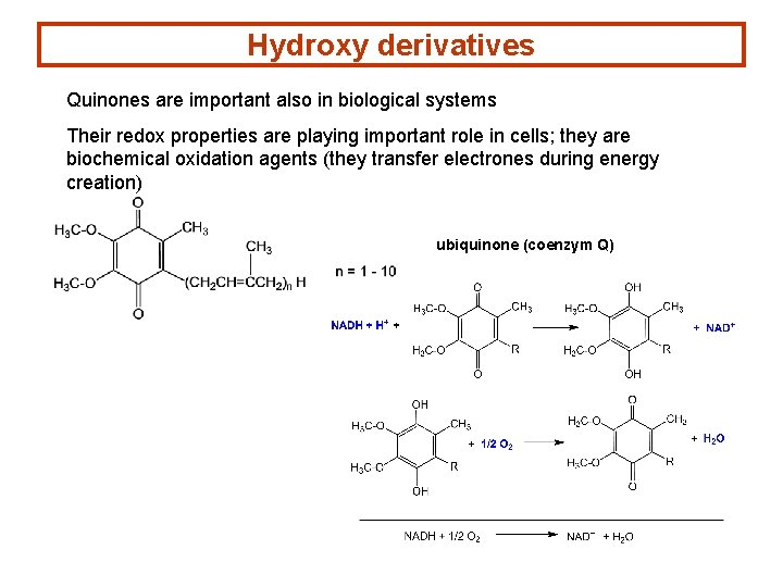 Hydroxy derivatives Quinones are important also in biological systems Their redox properties are playing