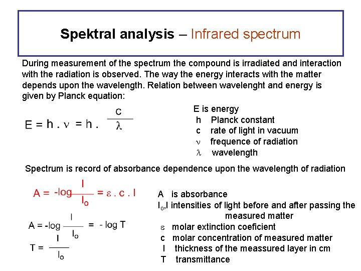 Spektral analysis – Infrared spectrum During measurement of the spectrum the compound is irradiated