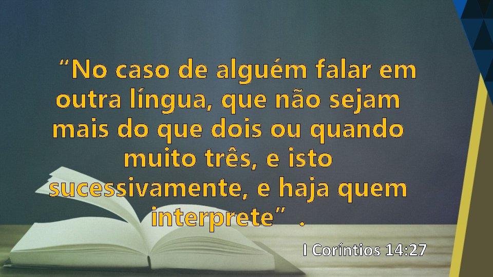 """""""No caso de alguém falar em outra língua, que não sejam mais do que"""