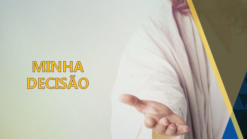 MINHA DECISÃO