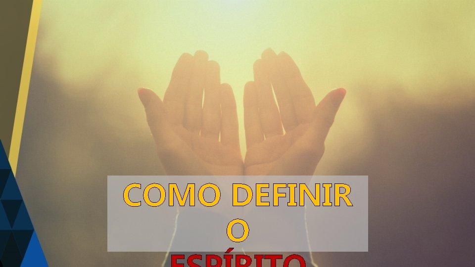 COMO DEFINIR O