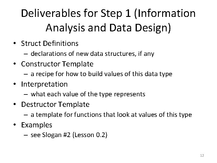Deliverables for Step 1 (Information Analysis and Data Design) • Struct Definitions – declarations