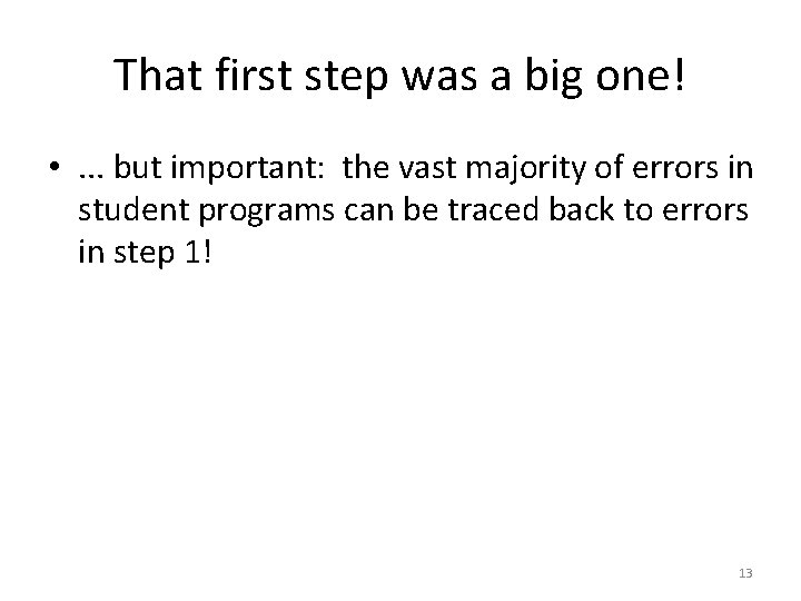 That first step was a big one! • . . . but important: the