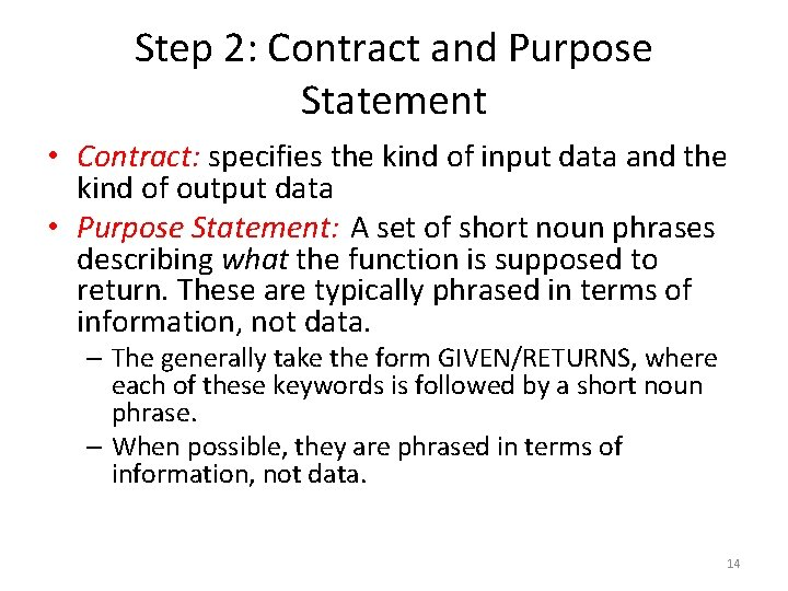 Step 2: Contract and Purpose Statement • Contract: specifies the kind of input data