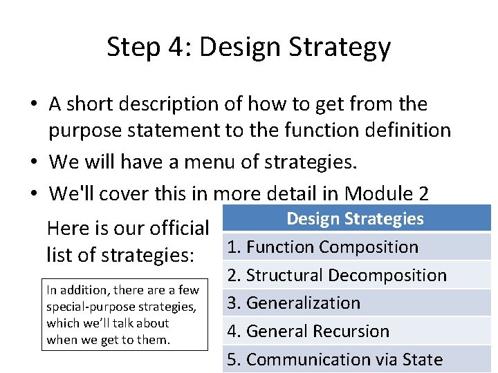 Step 4: Design Strategy • A short description of how to get from the