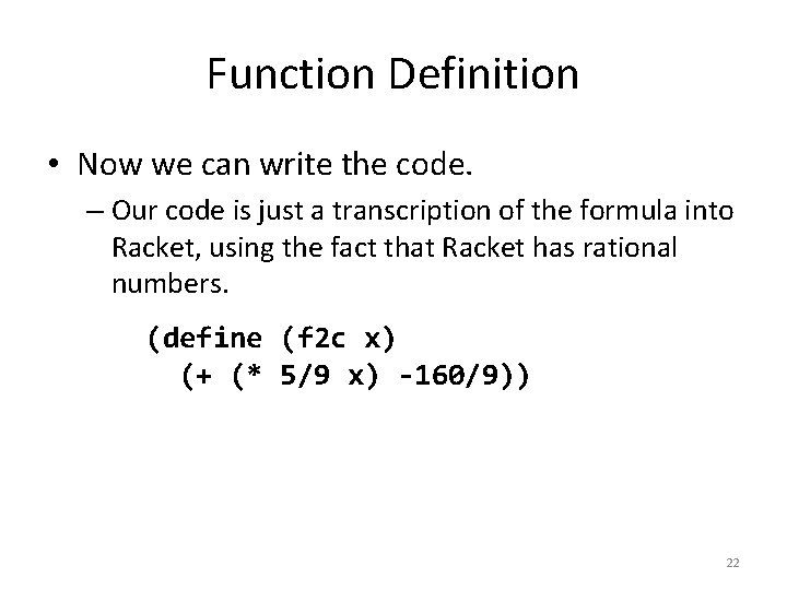 Function Definition • Now we can write the code. – Our code is just