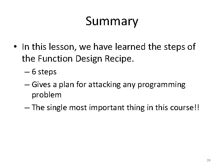 Summary • In this lesson, we have learned the steps of the Function Design