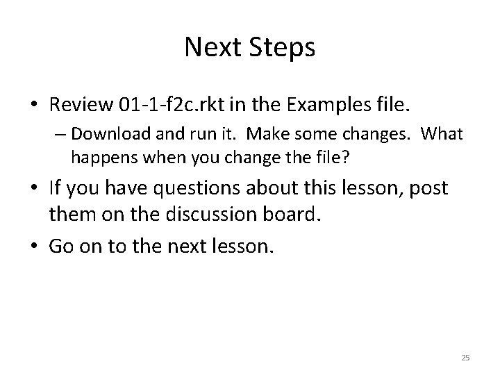Next Steps • Review 01 -1 -f 2 c. rkt in the Examples file.