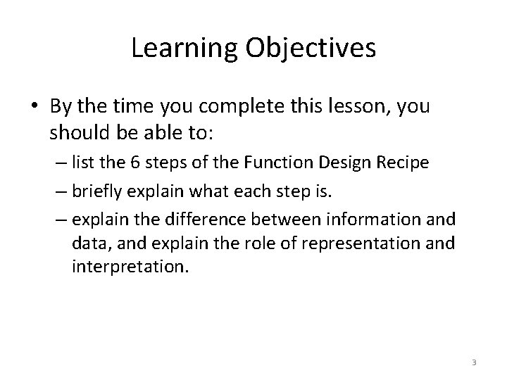 Learning Objectives • By the time you complete this lesson, you should be able