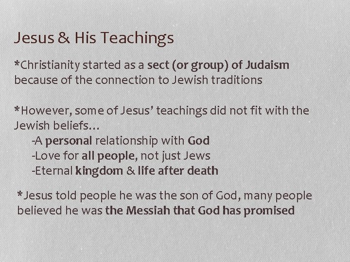 Jesus & His Teachings *Christianity started as a sect (or group) of Judaism because