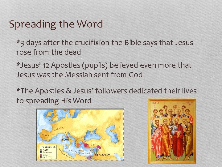 Spreading the Word *3 days after the crucifixion the Bible says that Jesus rose