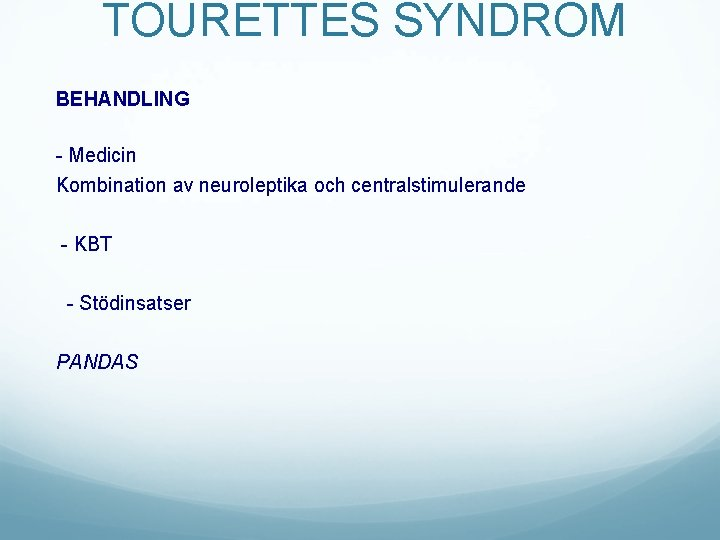 TOURETTES SYNDROM BEHANDLING - Medicin Kombination av neuroleptika och centralstimulerande - KBT - Stödinsatser