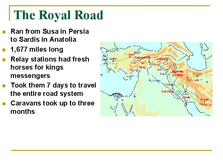 The Royal Road n n n Ran from Susa in Persia to Sardis in