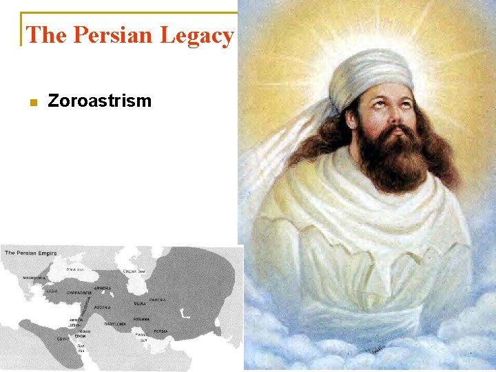 The Persian Legacy n Zoroastrism