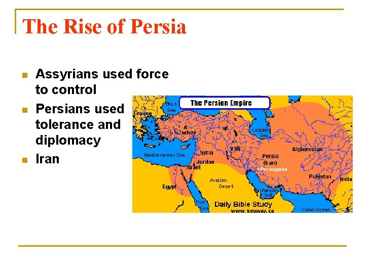 The Rise of Persia n n n Assyrians used force to control Persians used