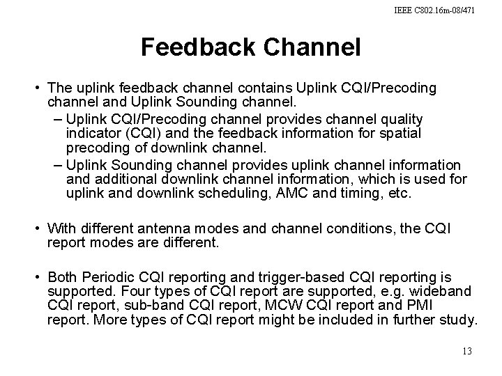 IEEE C 802. 16 m-08/471 Feedback Channel • The uplink feedback channel contains Uplink
