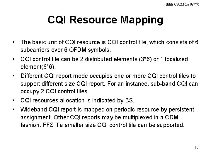 IEEE C 802. 16 m-08/471 CQI Resource Mapping • The basic unit of CQI