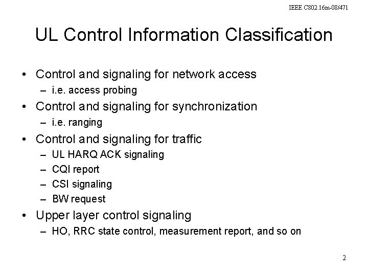 IEEE C 802. 16 m-08/471 UL Control Information Classification • Control and signaling for