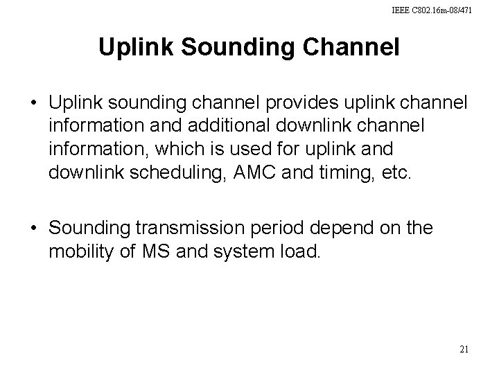 IEEE C 802. 16 m-08/471 Uplink Sounding Channel • Uplink sounding channel provides uplink