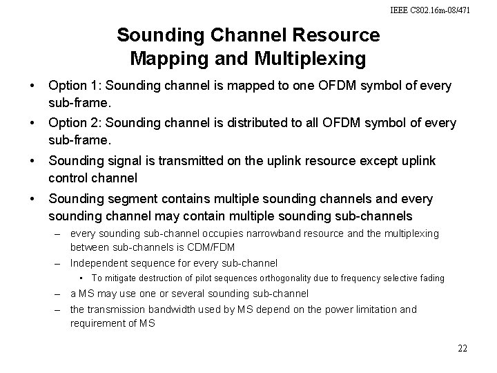 IEEE C 802. 16 m-08/471 Sounding Channel Resource Mapping and Multiplexing • Option 1: