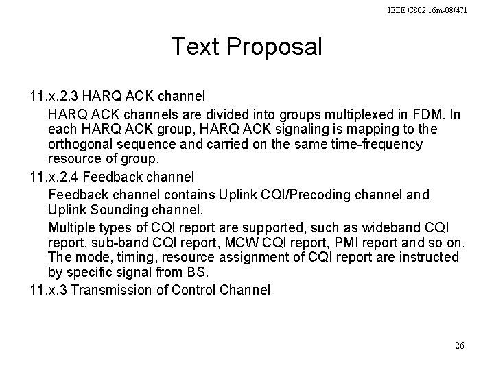 IEEE C 802. 16 m-08/471 Text Proposal 11. x. 2. 3 HARQ ACK channels