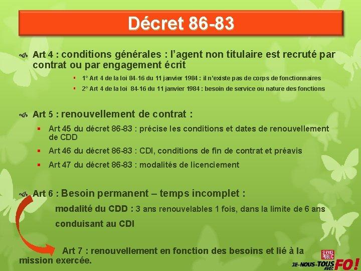 Décret 86 -83 Art 4 : conditions générales : l'agent non titulaire est recruté