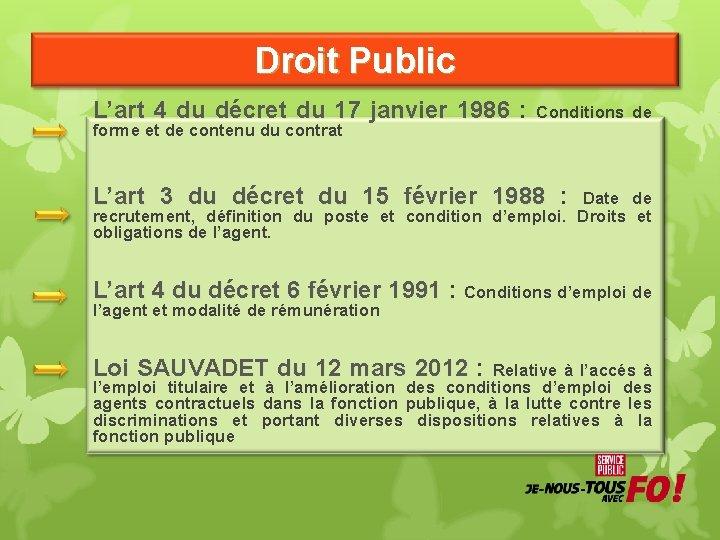 Droit Public L'art 4 du décret du 17 janvier 1986 : Conditions de forme