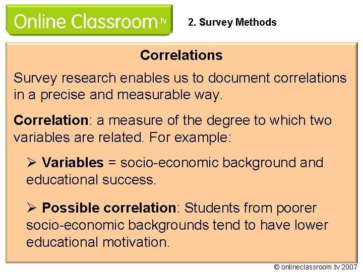 2. Survey Methods Correlations Survey research enables us to document correlations in a precise