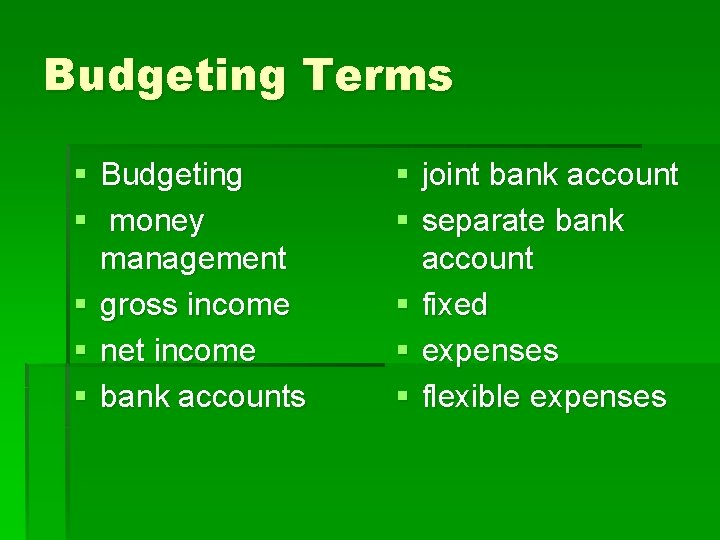 Budgeting Terms § Budgeting § money management § gross income § net income §