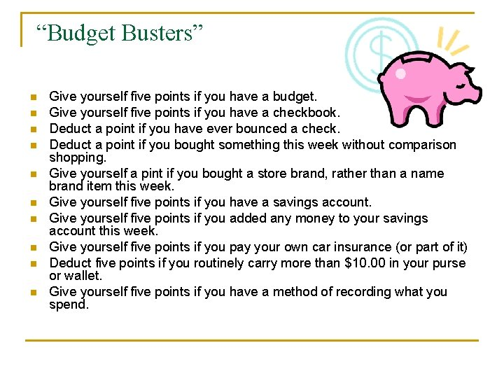 """""""Budget Busters"""" n n n n n Give yourself five points if you have"""