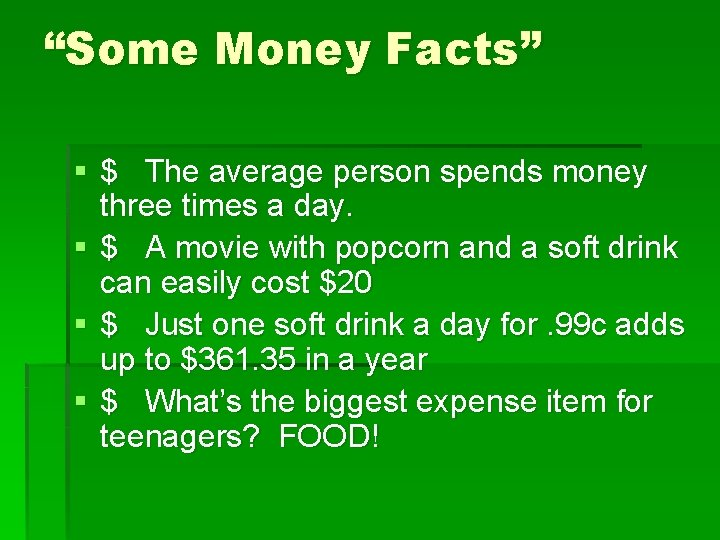 """""""Some Money Facts"""" § $ The average person spends money three times a day."""